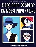 Libro Para Colorear De Moda Para Chicas: Más De 80 Divertidas Páginas Para Colorear Para Niñas Con Un Hermoso Estilo De Moda De Belleza Y Otros Diseños Lindos.