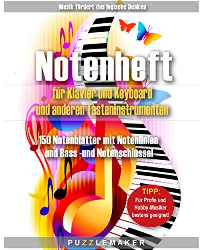 Notenheft für Klavier und Keyboard und anderen Tasteninstrumenten: 150 Notenblätter mit Notenlinien und Bass- und Notenschlüssel