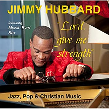 Lord, Give Me Strength (feat. Melvin Byrd)
