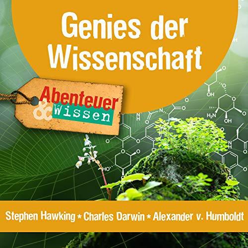 Genies der Wissenschaft - Stephen Hawking, Charles Darwin, Alexander von Humboldt Titelbild