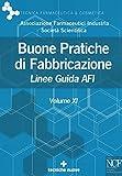 Buone pratiche di fabbricazione. Linee guida AFI (Vol. 11) (