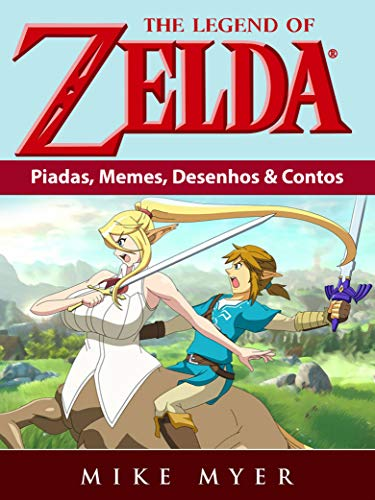 The Legend of Zelda: Piadas, Memes, Desenhos & Contos (Portuguese Edition)