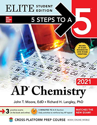 Compare Textbook Prices for 5 Steps to a 5: AP Chemistry 2021 Elite Student Edition 1 Edition ISBN 9781260464627 by Moore, John,Langley, Richard