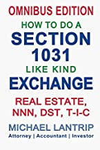 How To Do A Section 1031 Like Kind Exchange: Real Estate, NNN, DST, T-I-C