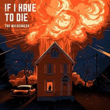 If I Have to Die