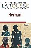 Hernani (texte intégral) - Larousse - 01/09/2007