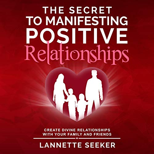 The Secret to Manifesting Positive Relationships Titelbild