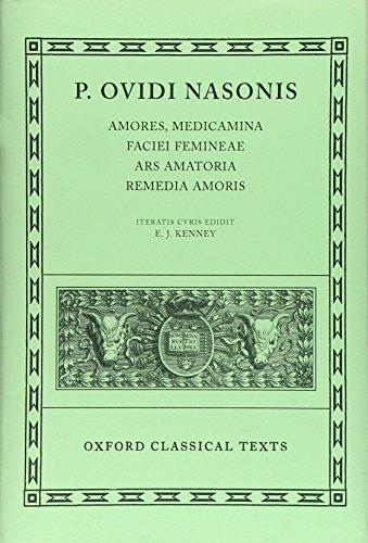 Ovid Amores, Medicamina Faciei Femineae, Ars Amatoria, Remedia Amoris (Oxford Classical Texts)