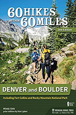 60 Hikes Within 60 Miles: Denver and Boulder: Including Fort Collins and Rocky Mountain National Park from Menasha Ridge Press