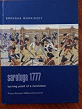 Saratoga 1777: Turning Point of a Revolution (Praeger Illustrated Military History) by Morrissey, Brendan (2004) Hardcover