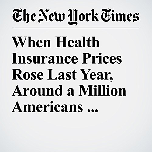 When Health Insurance Prices Rose Last Year, Around a Million Americans Dropped Coverage copertina