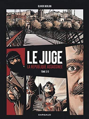 Juge (Le), la République assassinée - tome 2 - Tome 2/3
