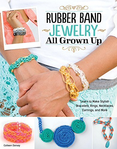 Rubber Band Jewelry All Grown Up: Learn to Make Stylish Bracelets, Rings, Necklaces, Earrings, and More (Design Originals) Step-by-Step Instructions for Your Loom, with 200 Photos & Numbered Diagrams