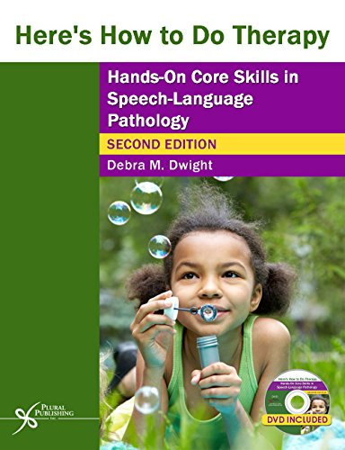 Compare Textbook Prices for Here's How to Do Therapy: Hands on Core Skills in Speech-Language Pathology 2 Edition ISBN 9781597565653 by Dwight, Debra D.