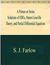 A Primer on Series Solutions of ODEs, Sturm-Liouville Theory, and Partial Differ