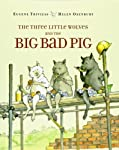 The Three Little Wolves and the Big Bad Pig