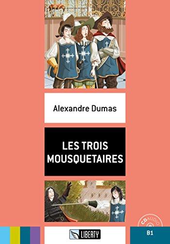 Les trois mousquetaires B1. Con CD-Audio [Lingua francese]