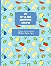 Blank Recipe Book For Smoothies and Juices, 105 Blank Recipe Pages For Your Own Smoothie and Juice Creations. Two Sections, Table of Contents, 8.5x11 Large Journal Cookbook. Great Gift For Vegans, Vegetarians and Fruit Lovers. Log In Special Recipes.