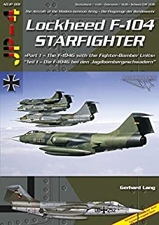 F-104 Starfighter, Pt 1: F-104G with Luftwaffe Fighter-Bomber Units (Modern German Armed Forces 1)