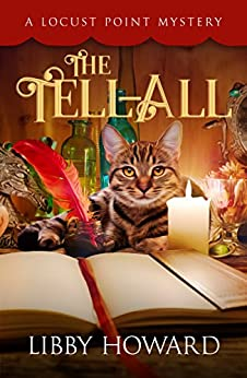 The Tell All (Locust Point Mystery Book 1) by [Libby Howard]