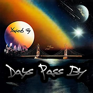 Days Pass By