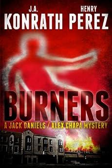 Burners - A Jack Daniels/Alex Chapa Mystery (Crime Collaboration Book 2) by [Henry Perez, J.A. Konrath]