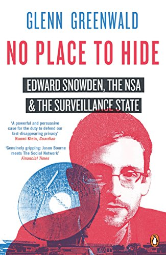 No Place to Hide: Edward Snowden, the NSA and the Surveillance State (English Edition)