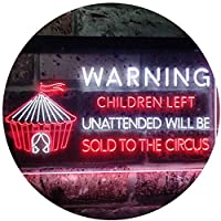 Children Left Unattended Sold to Circus Warning Dual Color LED看板 ネオンプレート サイン 標識 白色 + 赤色 300 x 210mm st6s32-i3421-wr