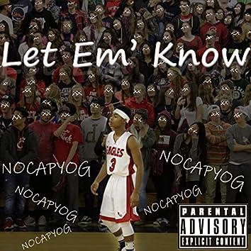 Let Em' Know