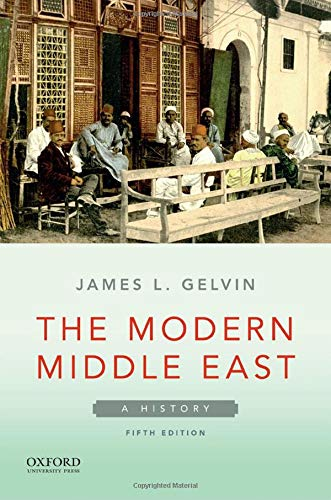 Compare Textbook Prices for The Modern Middle East: A History 5 Edition ISBN 9780190074067 by Gelvin, James L.