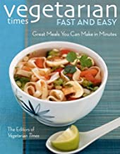 Vegetarian Times Fast and Easy: Great Food You Can Make in Minutes
