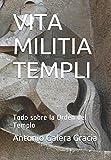 VITA MILITIA TEMPLI: Todo sobre la Orden del Templo