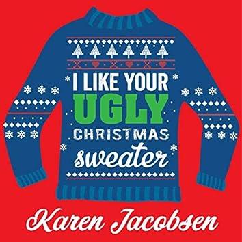 I Like Your Ugly Christmas Sweater