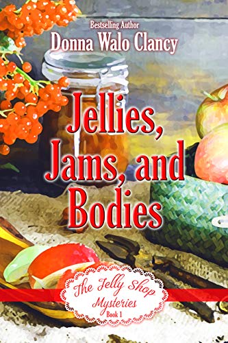 Jellies, Jams, and Bodies (The Jelly Shop Mysteries Book 1) (English Edition)