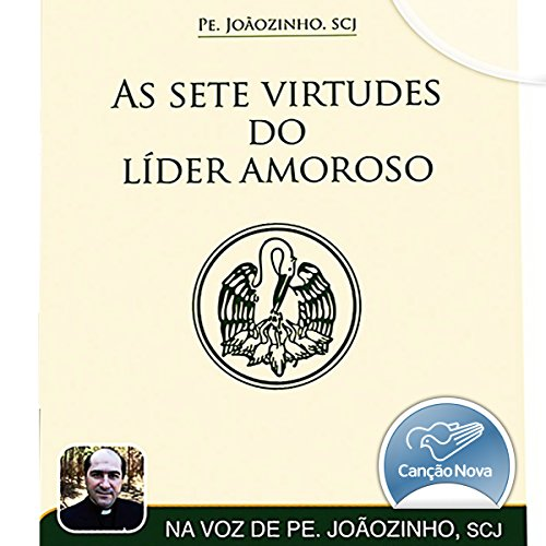 As Sete Virtudes Do Líder Amoroso [The Seven Virtues of the Loving Leader] audiobook cover art