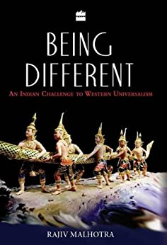 Being Different: An Indian Challenge to Western Universalism by [Rajiv Malhotra]