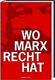 "Fritz Reheis, ""Wo Marx Recht hat"""