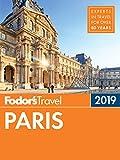 Fodor s Paris 2019 (Full-color Travel Guide)
