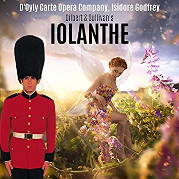 Gilbert & Sullivan: Iolanthe (or The Peer and the Peri)