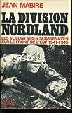 La division nordland / les volontaires scandinaves sur le front de l'est, 1941-1945