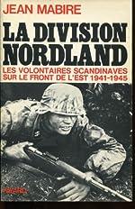 La division nordland / les volontaires scandinaves sur le front de l'est, 1941-1945 de Mabire-J