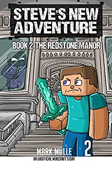 Steve's New Adventure Book 2: The Redstone Manor (Changing Horizon) by [Mark Mulle]