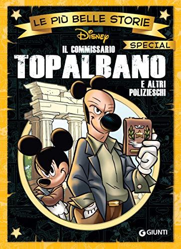 Il Commissario Topalbano e altri polizieschi: Le più belle storie special (Special a fumetti Vol. 9)