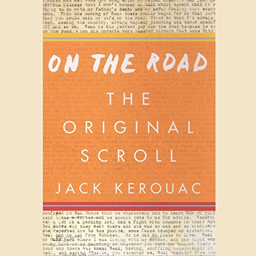 On the Road: The Original Scroll                   By:                                                                                                                                 Jack Kerouac                               Narrated by:                                                                                                                                 John Ventimiglia                      Length: 12 hrs and 37 mins     307 ratings     Overall 4.3