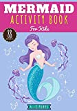 Mermaid Activity Book for Kids: Age 4 - 8 Years Girls & Boys | Kindergarten Workbook 88 activities, games and Puzzles to Learn with fun | Colouring ... & more | Educational Gift for Children.