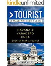 Greater Than a Tourist- Havana & Varadero Cuba: 50 Travel Tips from a Local (Greater Than a Tourist Caribbean Book 9)