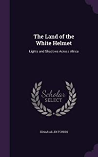 The Land of the White Helmet: Lights and Shadows Across Africa