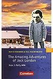 Cornelsen English Library - Für den Englischunterricht in der Sekundarstufe I - Fiction - 7. Schuljahr, Stufe 2: The Amazing Adventures of Jack London, Book 3: Forty Mile - Lektüre