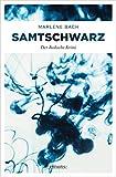 Samtschwarz (Der Badische Krimi) von Marlene Bach