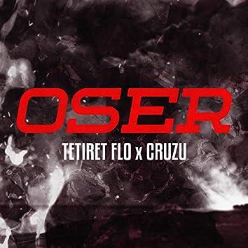 Oser (feat. Tetiret FLO)
